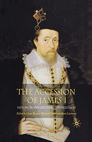 9781349525331: The Accession of James I: Historical and Cultural Consequences