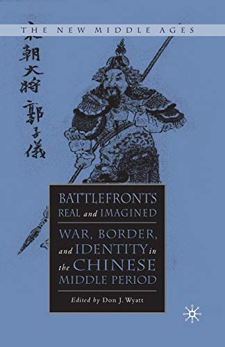 9781349526314: Battlefronts Real and Imagined: War, Border, and Identity in the Chinese Middle Period (The New Middle Ages)