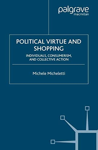 9781349526482: Political Virtue and Shopping: Individuals, Consumerism, and Collective Action