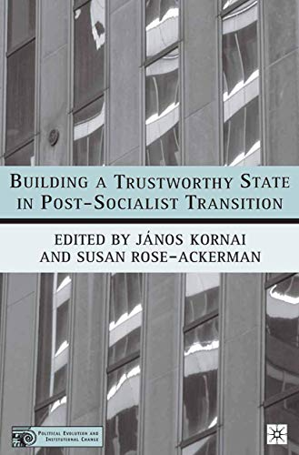 9781349528127: Building a Trustworthy State in Post-Socialist Transition (Political Evolution and Institutional Change)