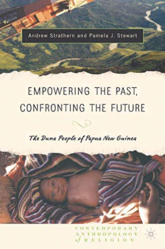 9781349528509: Empowering the Past, Confronting the Future: The Duna People of Papua New Guinea (Contemporary Anthropology of Religion)