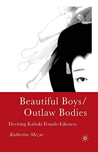 9781349529919: Beautiful Boys/Outlaw Bodies: Devising Kabuki Female-Likeness
