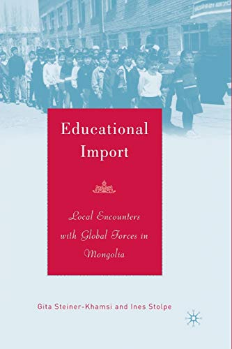 9781349530427: Educational Import: Local Encounters with Global Forces in Mongolia
