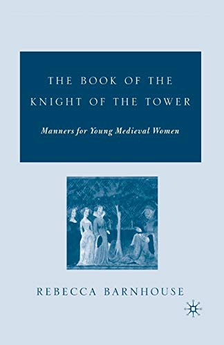 9781349531592: The Book of the Knight of the Tower: Manners for Young Medieval Women (Arthurian and Courtly Cultures)