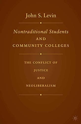 9781349531677: Nontraditional Students and Community Colleges: The Conflict of Justice and Neoliberalism