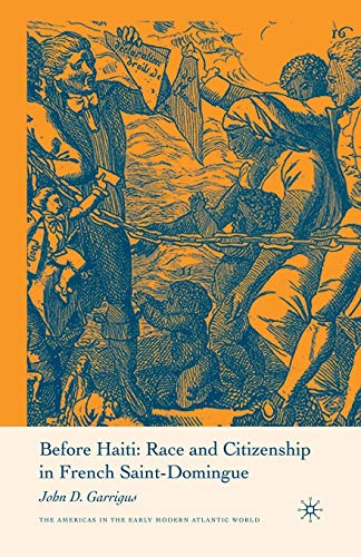 9781349532957: Before Haiti: Race and Citizenship in French Saint-Domingue (Americas in the Early Modern Atlantic World)