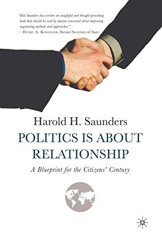 9781349532995: Politics Is about Relationship: A Blueprint for the Citizens' Century