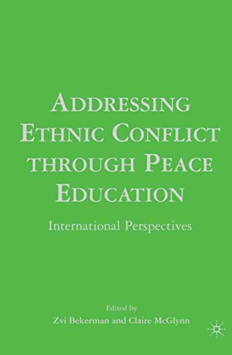 9781349533114: Addressing Ethnic Conflict through Peace Education: International Perspectives