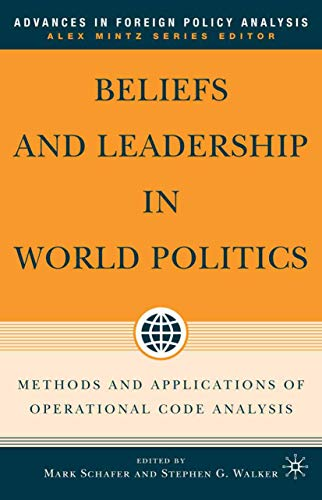 9781349533244: Beliefs and Leadership in World Politics: Methods and Applications of Operational Code Analysis (Advances in Foreign Policy Analysis)