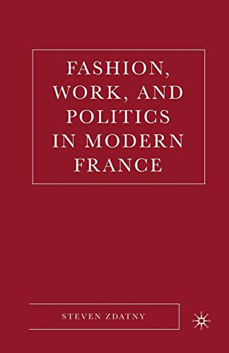 9781349533459: Fashion, Work, and Politics in Modern France