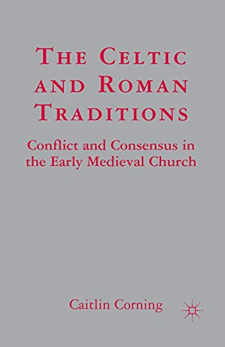 9781349534241: The Celtic and Roman Traditions: Conflict and Consensus in the Early Medieval Church