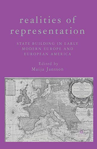 Realities of Representation: State Building in Early Modern Europe and European America: Palgrave ...