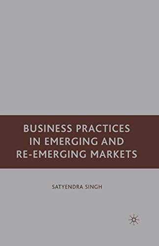 Business Practices in Emerging and Re-Emerging Markets: S. SINGH