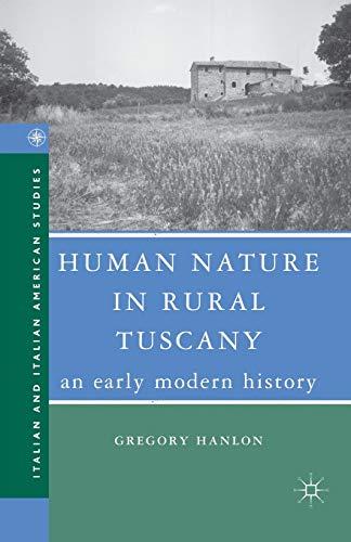9781349537693: Human Nature in Rural Tuscany: An Early Modern History (Italian and Italian American Studies)