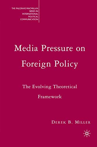 9781349538270: Media Pressure on Foreign Policy: The Evolving Theoretical Framework (The Palgrave Macmillan Series in International Political Communication)