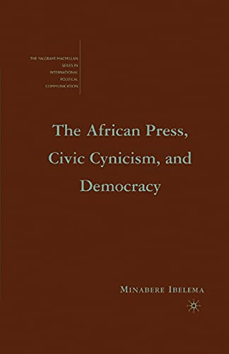 9781349538973: The African Press, Civic Cynicism, and Democracy (The Palgrave Macmillan Series in International Political Communication)