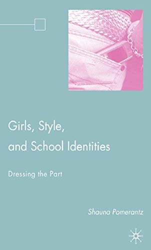 9781349539031: Girls, Style, and School Identities: Dressing the Part
