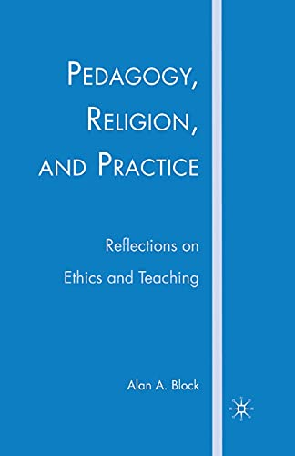 9781349539161: Pedagogy, Religion, and Practice: Reflections on Ethics and Teaching