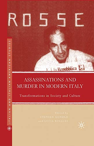 9781349539444: Assassinations and Murder in Modern Italy: Transformations in Society and Culture (Italian and Italian American Studies)