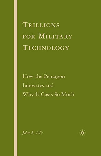 9781349539796: Trillions for Military Technology: How the Pentagon Innovates and Why It Costs So Much
