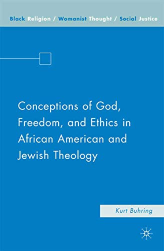 9781349540068: Conceptions of God, Freedom, and Ethics in African American and Jewish Theology (Black Religion/Womanist Thought/Social Justice)