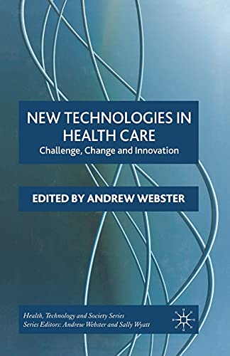 9781349542727: New Technologies in Health Care: Challenge, Change and Innovation (Health, Technology and Society)