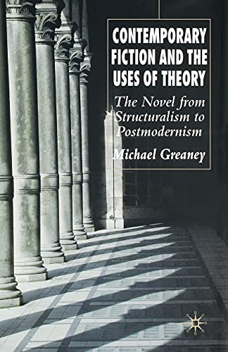 9781349542741: Contemporary Fiction and the Uses of Theory: The Novel from Structuralism to Postmodernism