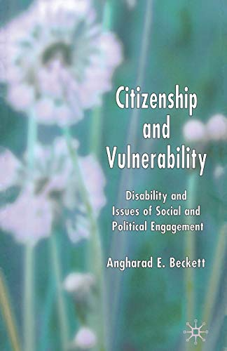 9781349543526: Citizenship and Vulnerability: Disability and Issues of Social and Political Engagement