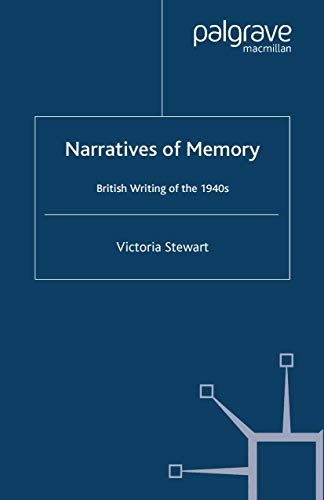 9781349545971: Narratives of Memory: British Writing of the 1940s