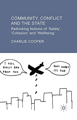 9781349546886: Community, Conflict and the State: Rethinking Notions of 'Safety', 'Cohesion' and 'Wellbeing'