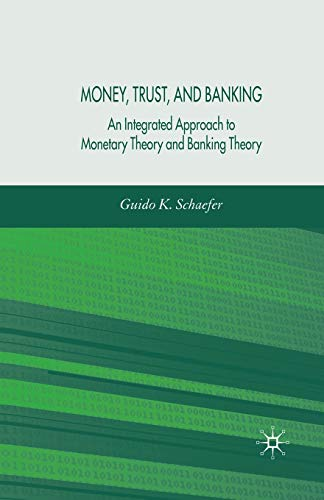 9781349547814: Money, Trust, and Banking: An Integrated Approach to Monetary Theory and Banking Theory