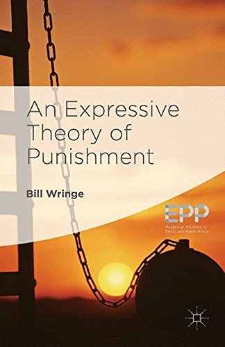 9781349553402: An Expressive Theory of Punishment (Palgrave Studies in Ethics and Public Policy)