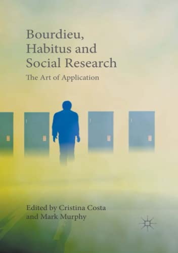 9781349554645: Bourdieu, Habitus and Social Research: The Art of Application