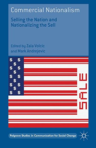 9781349556519: Commercial Nationalism: Selling the Nation and Nationalizing the Sell (Palgrave Studies in Communication for Social Change)