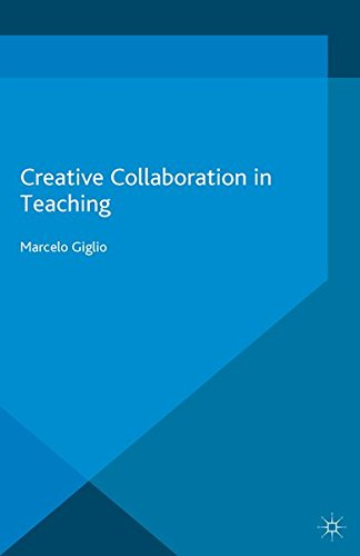 9781349557462: Creative Collaboration in Teaching (Palgrave Studies in Creativity and Culture)