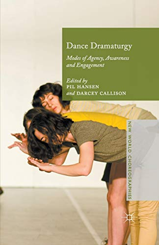9781349557974: Dance Dramaturgy: Modes of Agency, Awareness and Engagement (New World Choreographies)