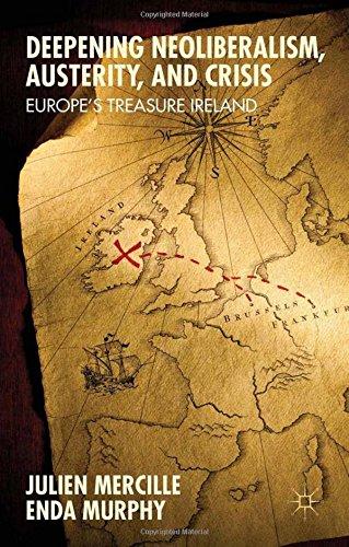 9781349558056: Deepening Neoliberalism, Austerity, and Crisis: Europe's Treasure Ireland