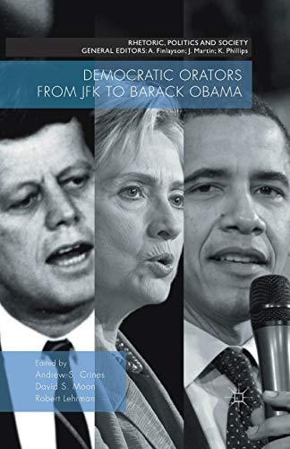 9781349558186: Democratic Orators from JFK to Barack Obama (Rhetoric, Politics and Society)