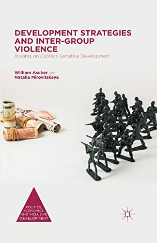 9781349558414: Development Strategies and Inter-Group Violence: Insights on Conflict-Sensitive Development (Politics, Economics, and Inclusive Development)