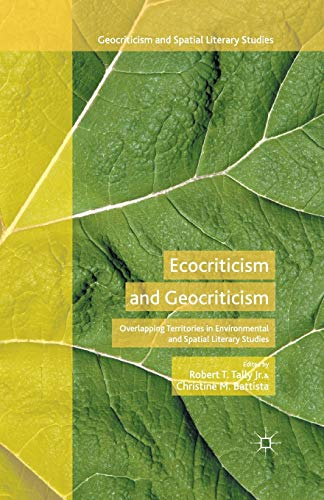 9781349559145: Ecocriticism and Geocriticism: Overlapping Territories in Environmental and Spatial Literary Studies (Geocriticism and Spatial Literary Studies)