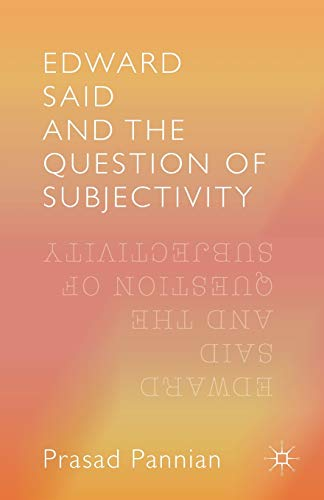 9781349559367: Edward Said and the Question of Subjectivity