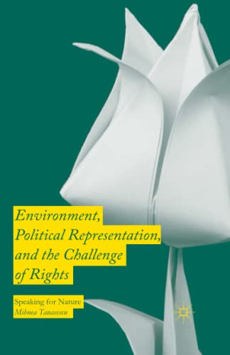 9781349559770: Environment, Political Representation and the Challenge of Rights: Speaking for Nature