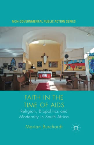 9781349560592: Faith in the Time of AIDS: Religion, Biopolitics and Modernity in South Africa (Non-Governmental Public Action)