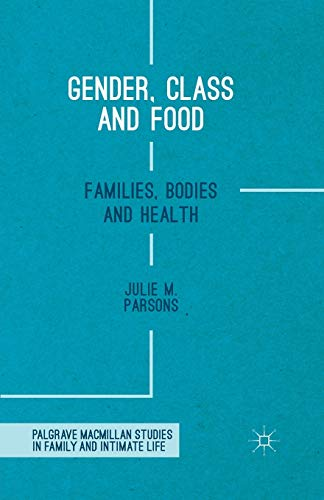 9781349561629: Gender, Class and Food: Families, Bodies and Health (Palgrave Macmillan Studies in Family and Intimate Life)