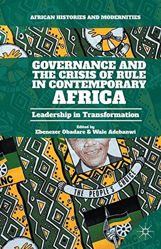 9781349562220: Governance and the Crisis of Rule in Contemporary Africa: Leadership in Transformation (African Histories and Modernities)