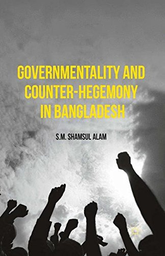 9781349562299: Governmentality and Counter-Hegemony in Bangladesh