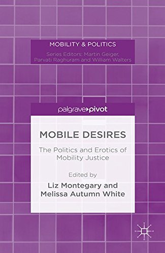 9781349566846: Mobile Desires: The Politics and Erotics of Mobility Justice (Mobility & Politics)