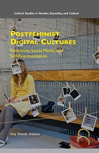9781349569427: Postfeminist Digital Cultures: Femininity, Social Media, and Self-Representation (Critical Studies in Gender, Sexuality, and Culture)