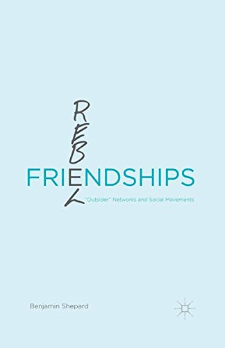 "9781349570713: Rebel Friendships: ""Outsider"" Networks and Social Movements"