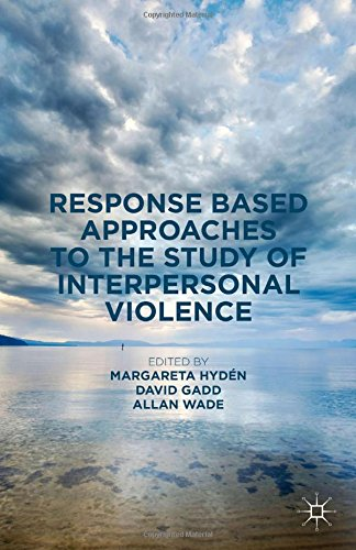 9781349571222: Response Based Approaches to the Study of Interpersonal Violence